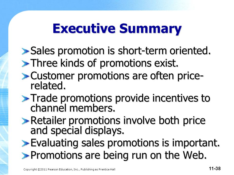 Executive Summary Sales promotion is short-term oriented.