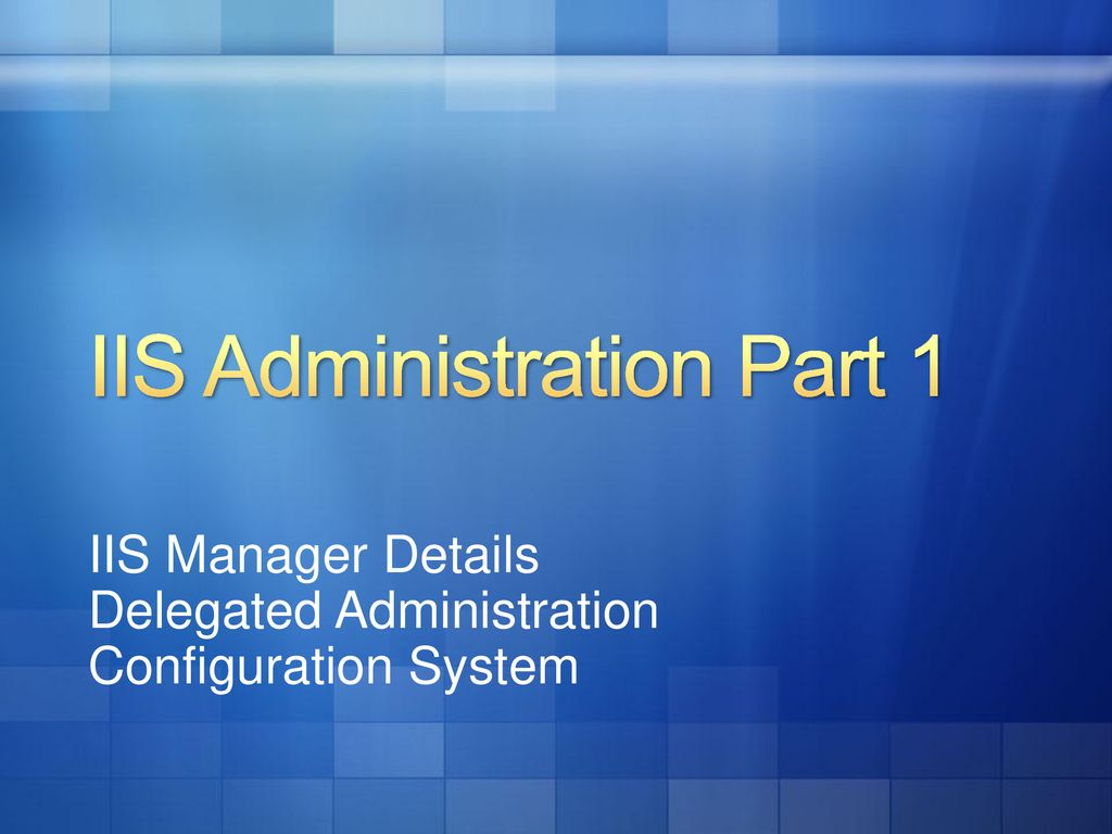 IIS 7 Administration IIS Manager Delegated Administration