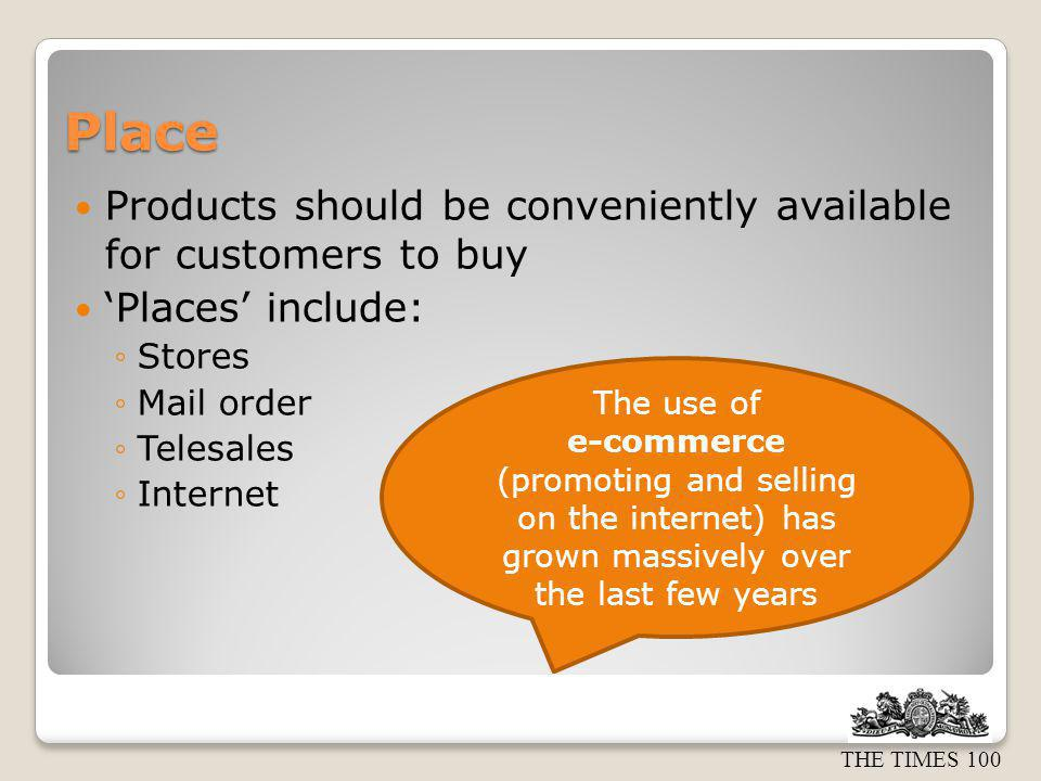 Place Products should be conveniently available for customers to buy