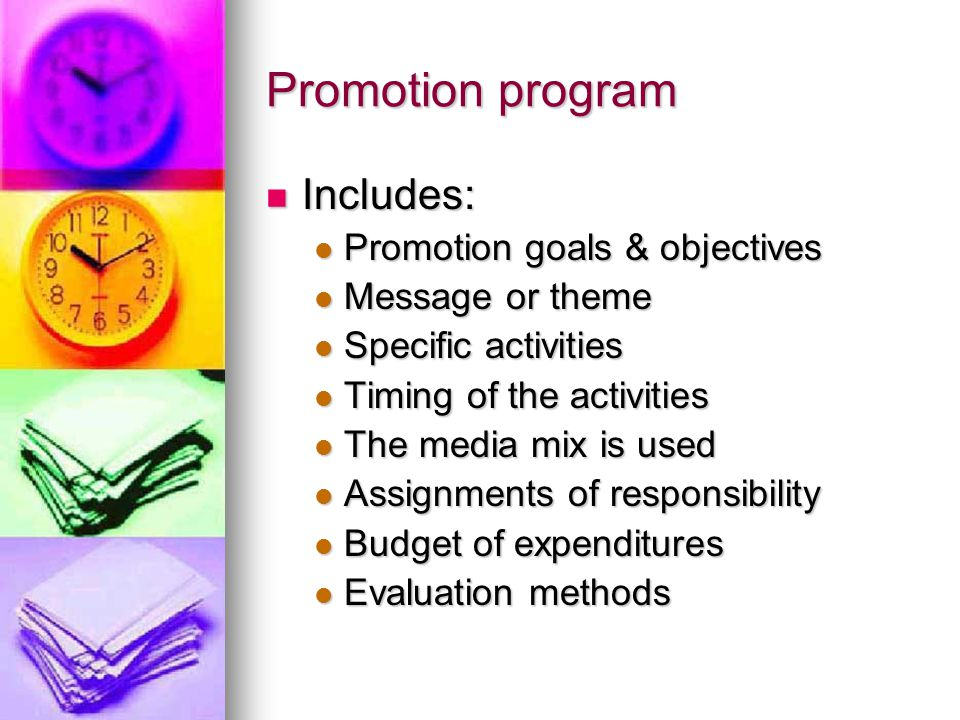 Promotion program Includes: Promotion goals & objectives