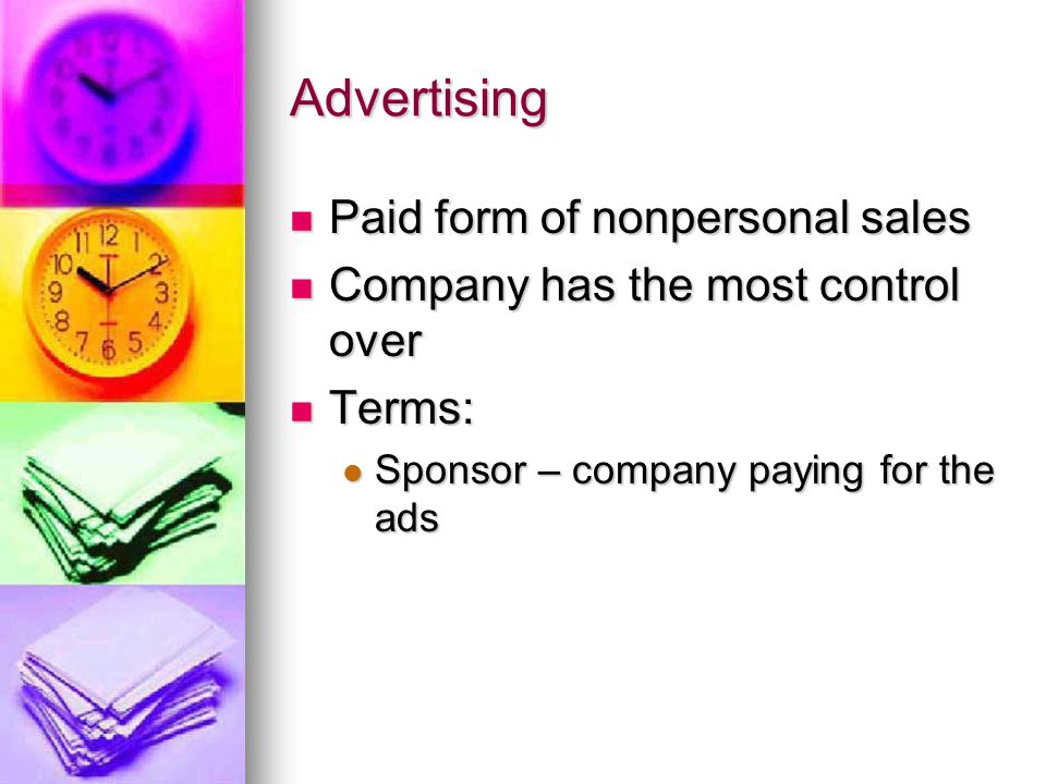 Advertising Paid form of nonpersonal sales