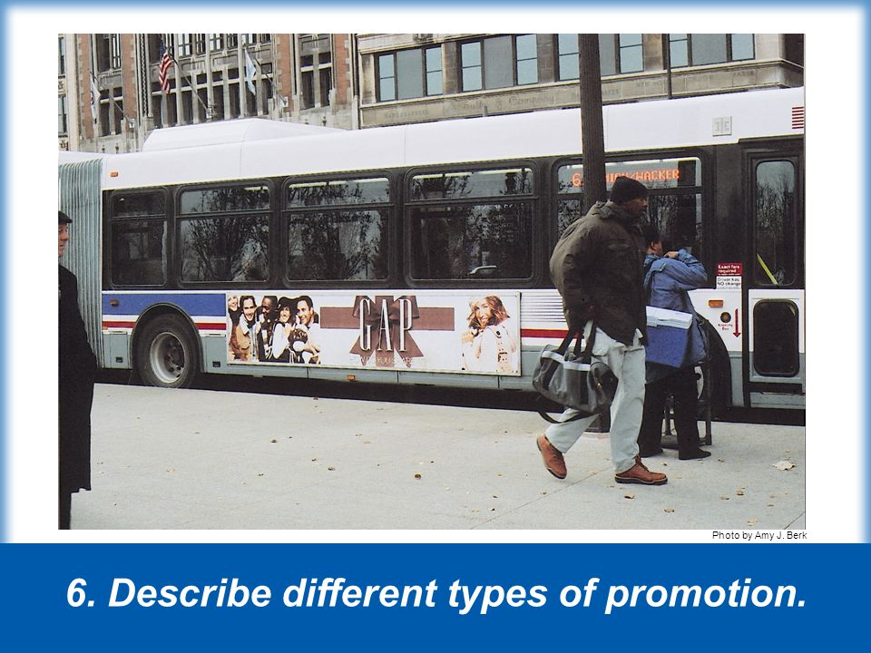 6. Describe different types of promotion.
