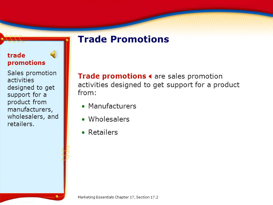 Trade Promotions trade promotions. Sales promotion activities designed to get support for a product from manufacturers, wholesalers, and retailers.