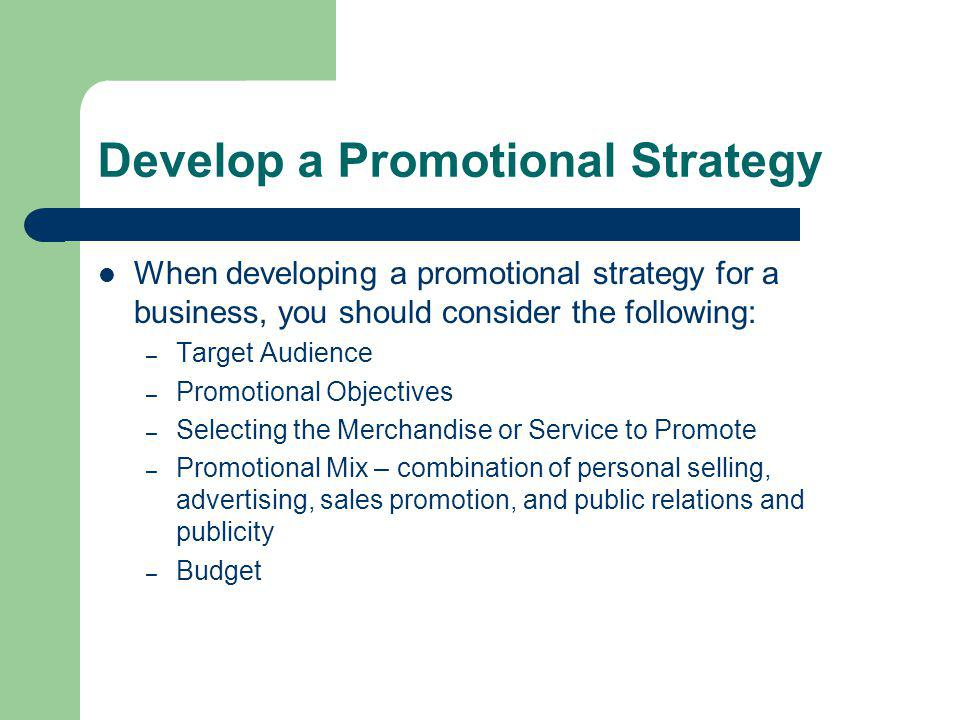 Develop a Promotional Strategy