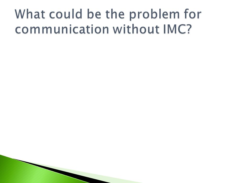 What could be the problem for communication without IMC