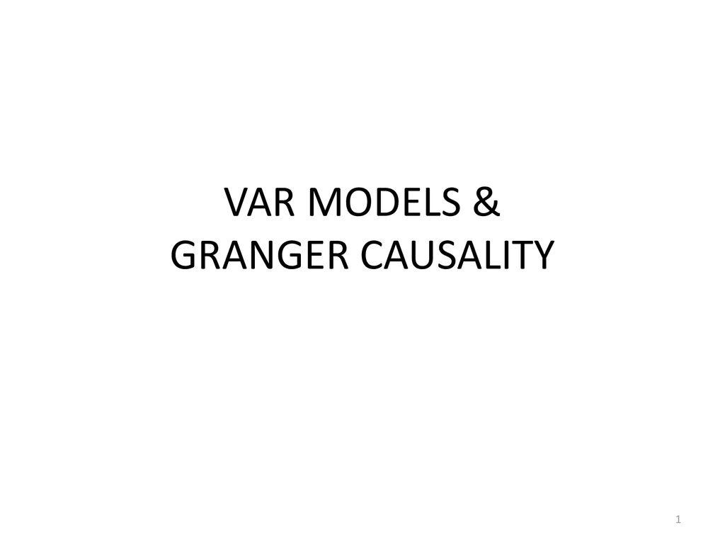 VAR MODELS & GRANGER CAUSALITY - ppt download