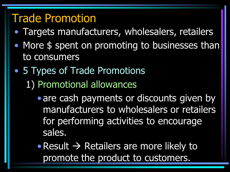 Trade Promotion Targets manufacturers, wholesalers, retailers