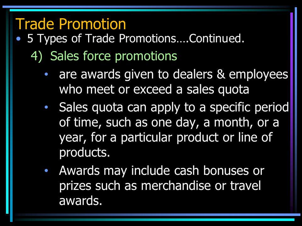 Trade Promotion 4) Sales force promotions