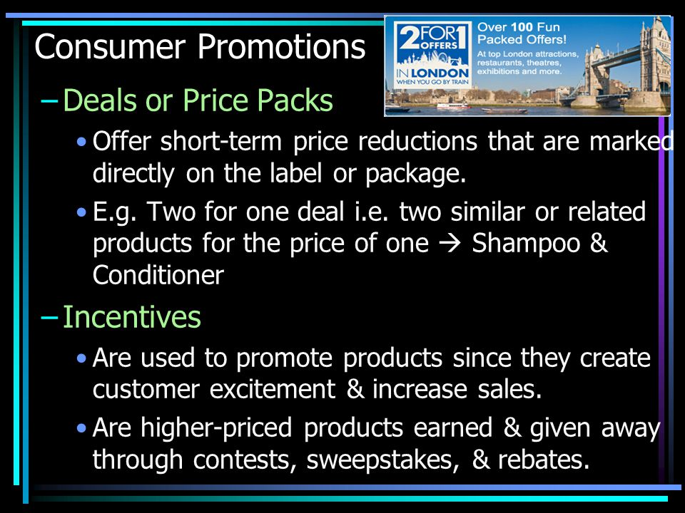 Consumer Promotions Deals or Price Packs Incentives