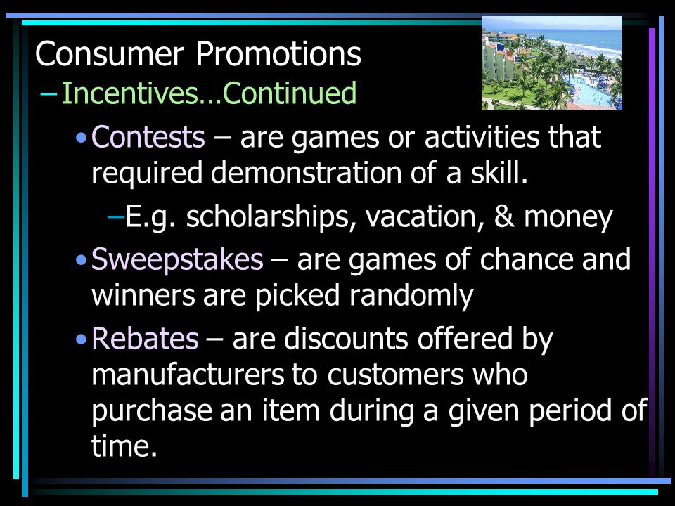 Consumer Promotions Incentives…Continued