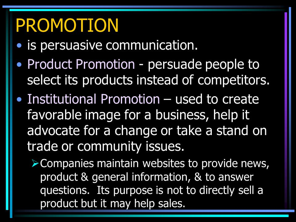 PROMOTION is persuasive communication.