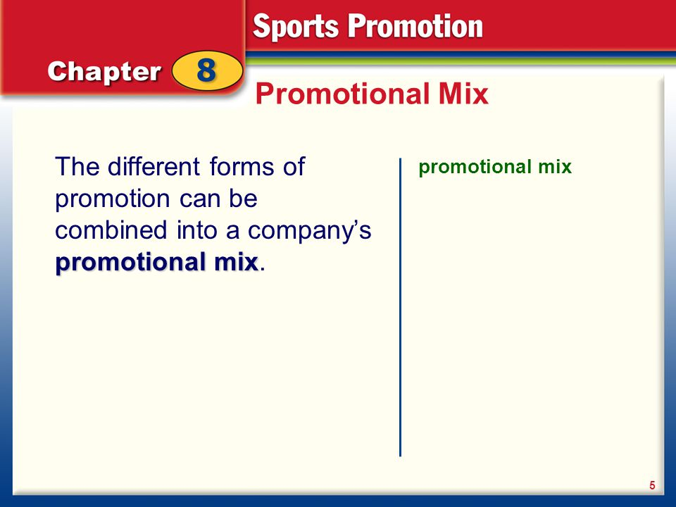 Promotional Mix The different forms of promotion can be combined into a company's promotional mix. promotional mix.