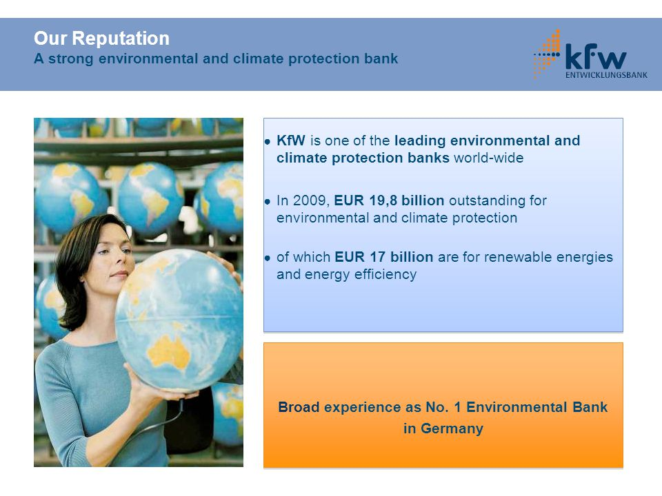 Our Reputation A strong environmental and climate protection bank