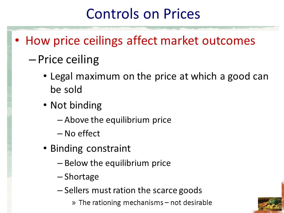Controls on Prices How price ceilings affect market outcomes