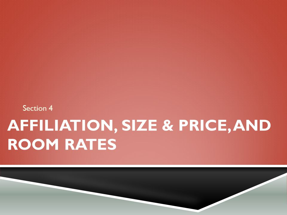 Affiliation, size & Price, and room rates