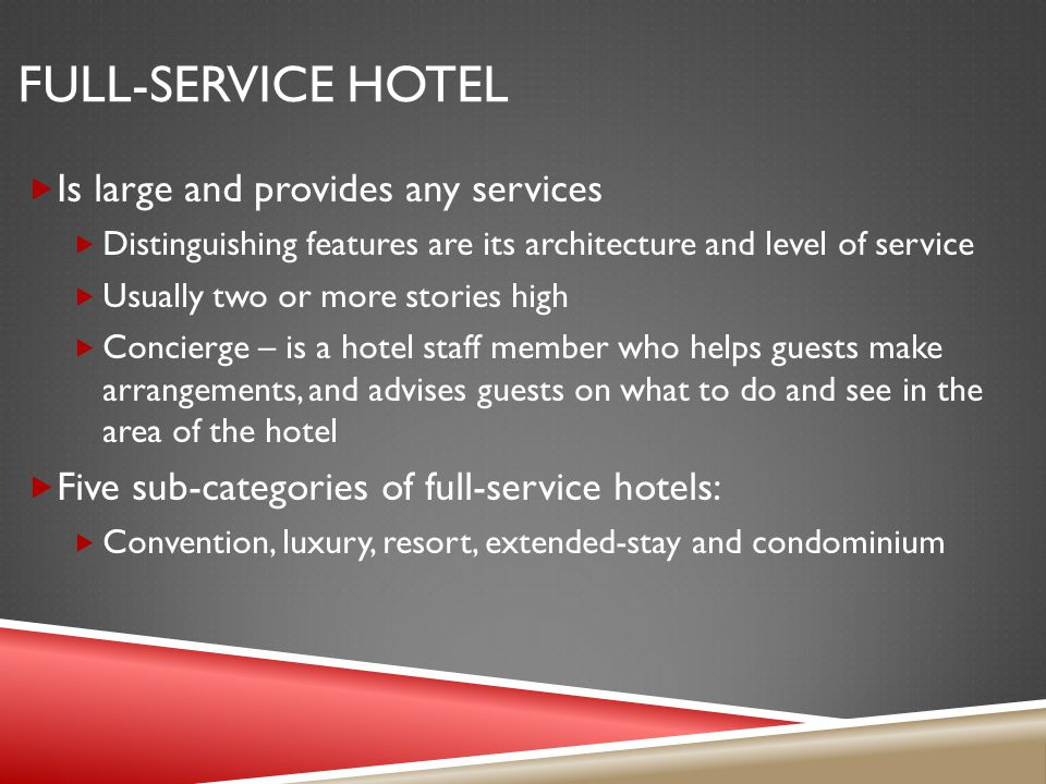Full-Service Hotel Is large and provides any services