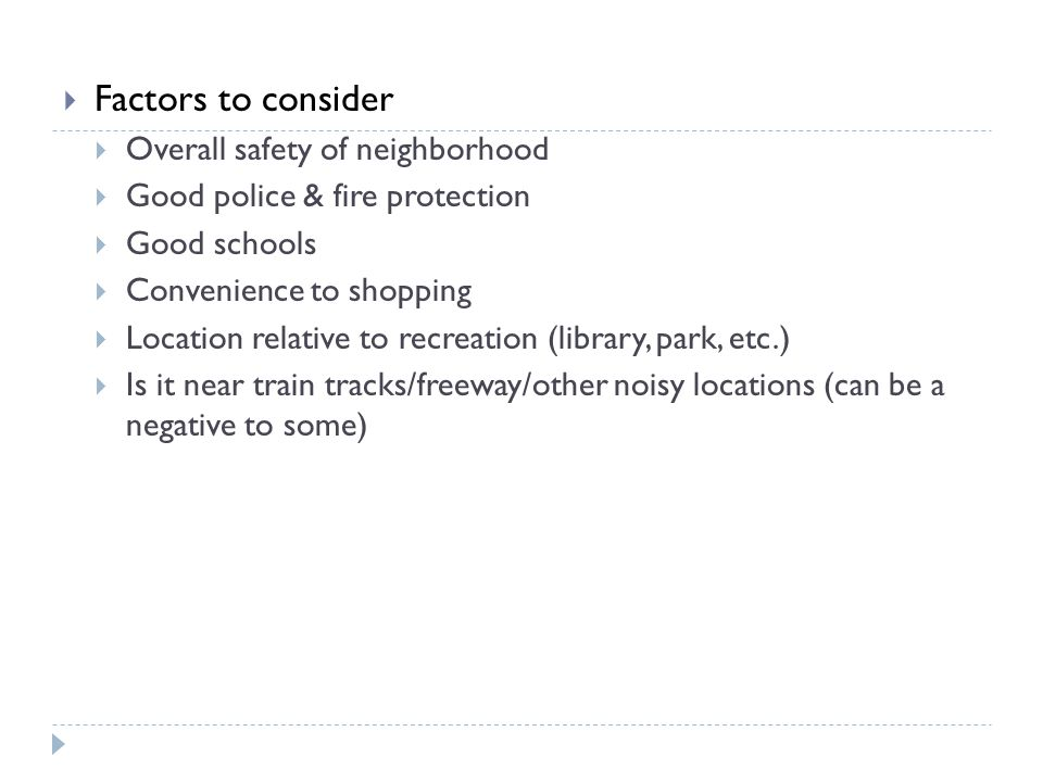 Factors to consider Overall safety of neighborhood