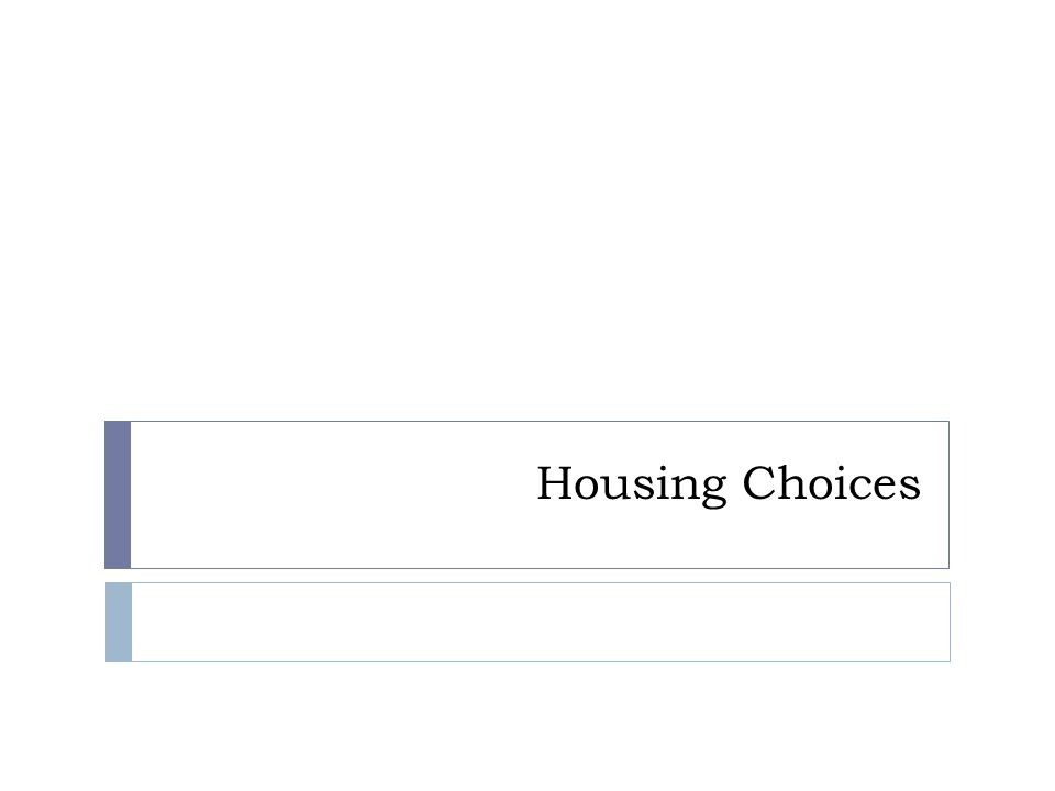 Housing Choices