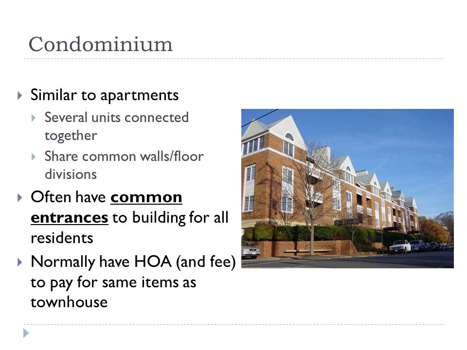 Condominium Similar to apartments