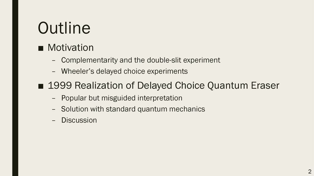 Outline Motivation 1999 Realization of Delayed Choice Quantum Eraser