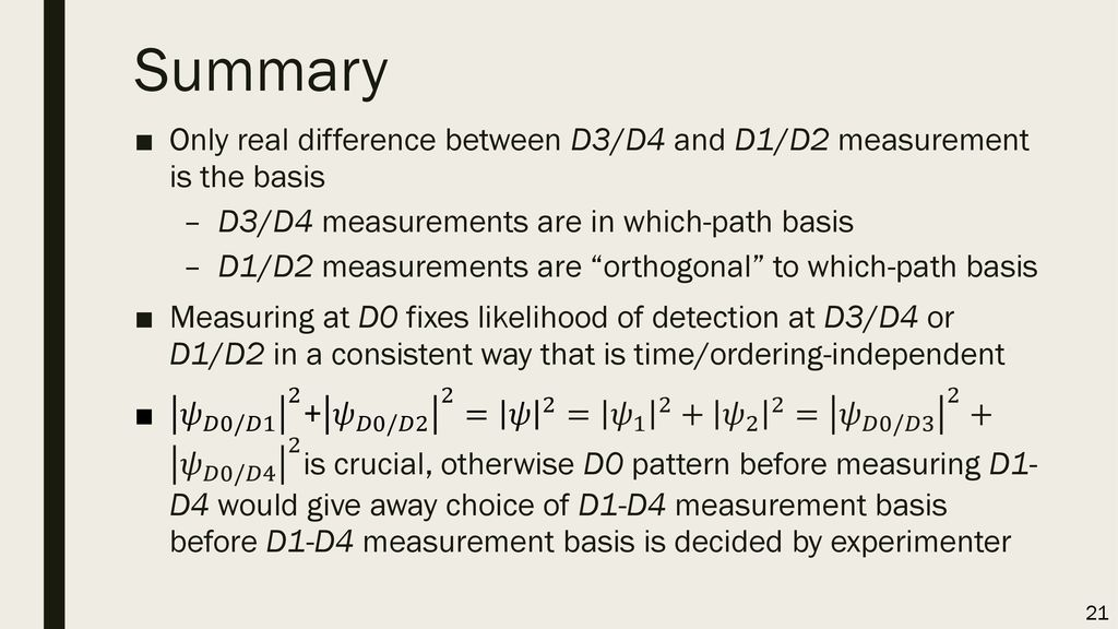 Summary Only real difference between D3/D4 and D1/D2 measurement is the basis. D3/D4 measurements are in which-path basis.