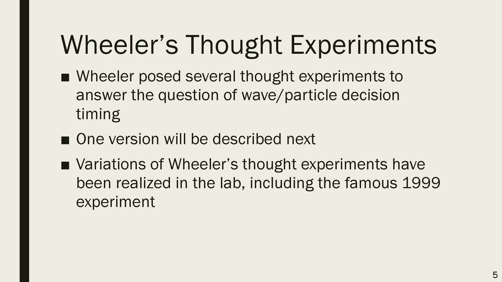 Wheeler's Thought Experiments