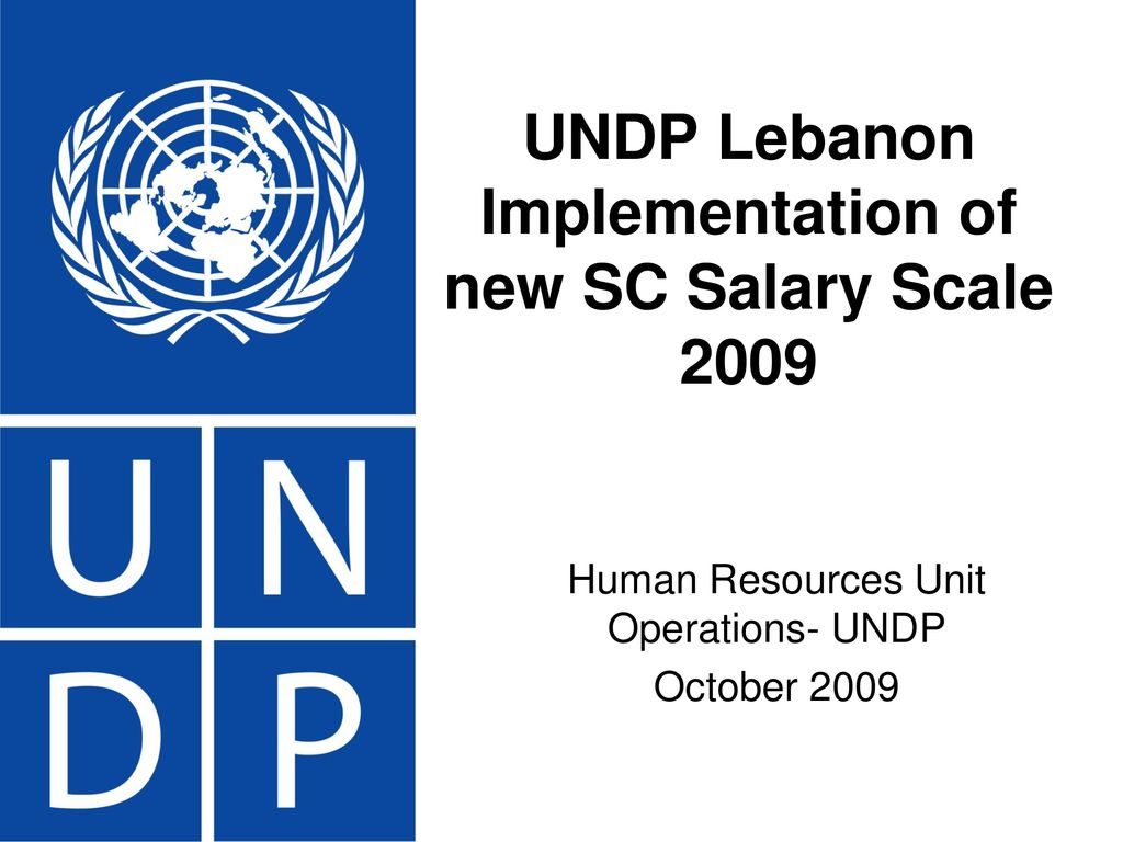 UNDP Lebanon Implementation of new SC Salary Scale ppt download
