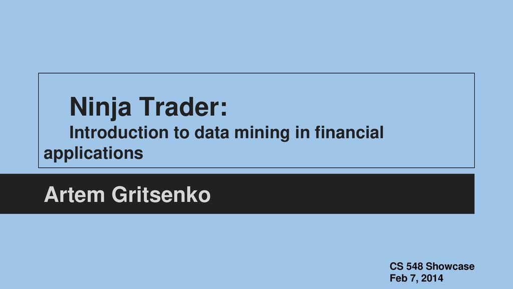 Ninja Trader: Introduction to data mining in financial applications