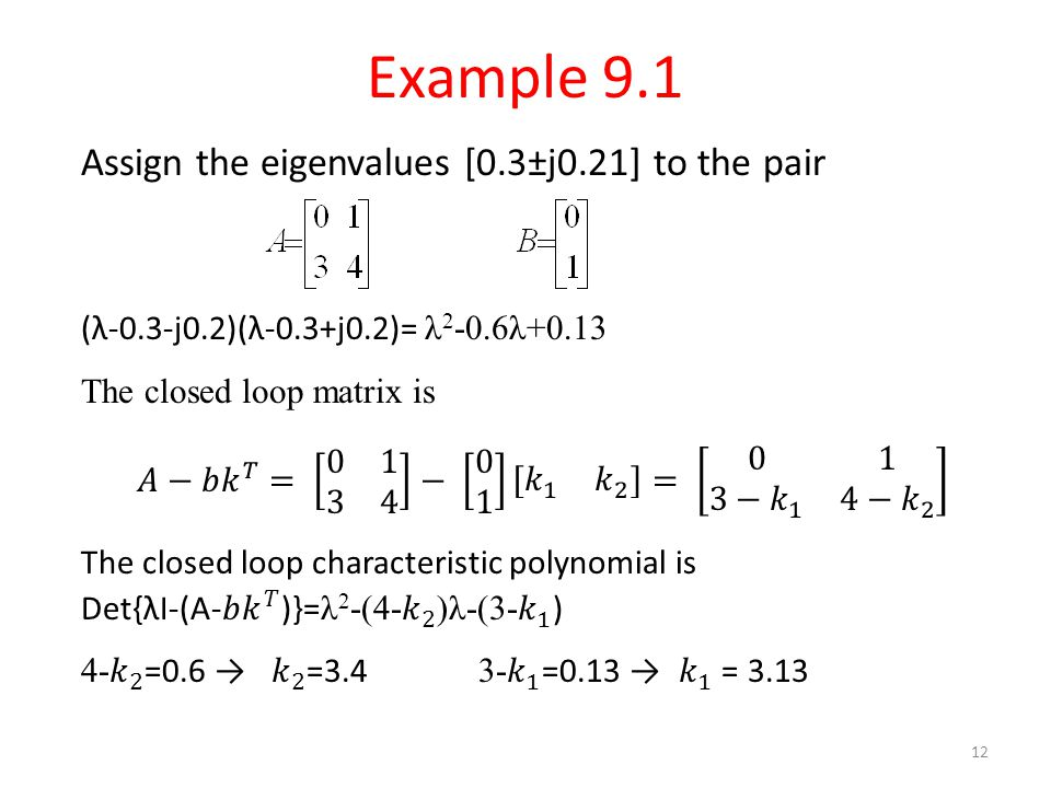 Example 9.1 Assign the eigenvalues [0.3±j0.21] to the pair