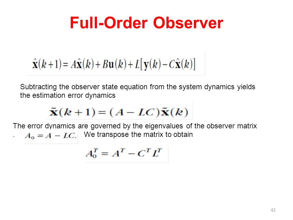 Full-Order Observer Subtracting the observer state equation from the system dynamics yields the estimation error dynamics.