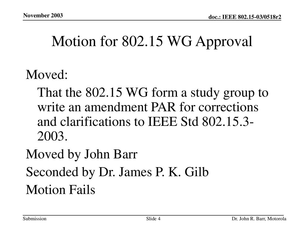 Motion for WG Approval Moved: