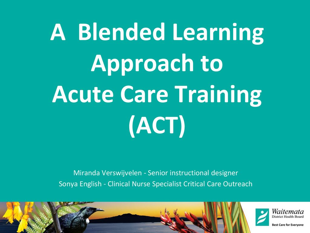 A Blended Learning Approach to Acute Care Training (ACT)