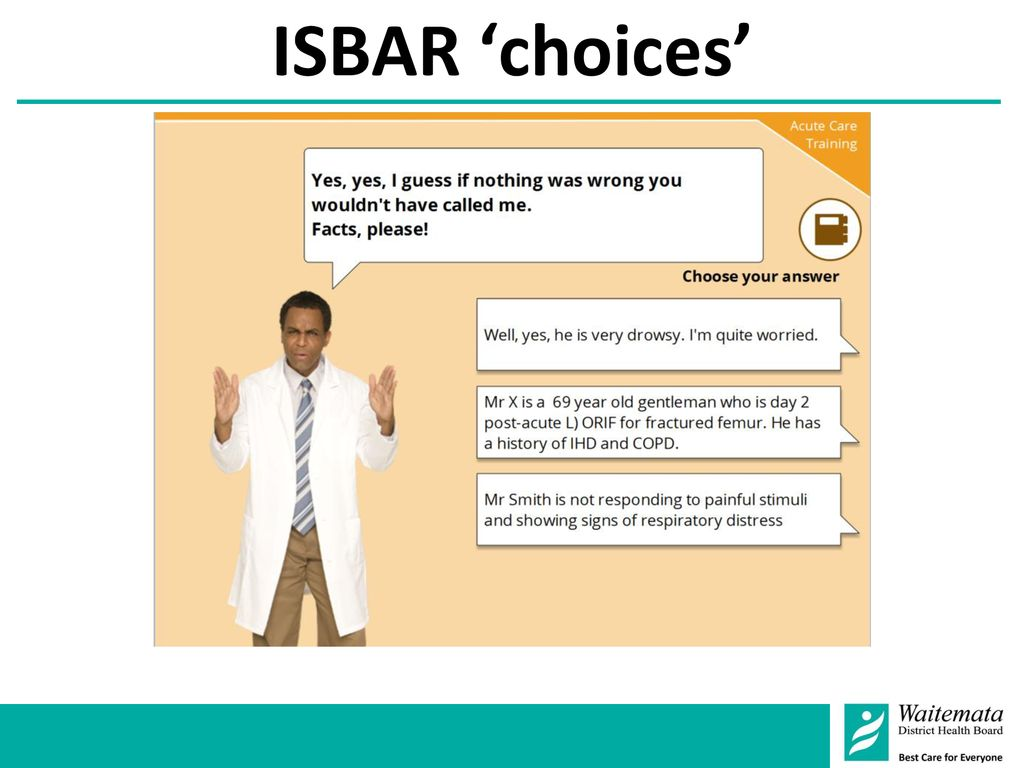 ISBAR 'choices' Some humour added to consequences.