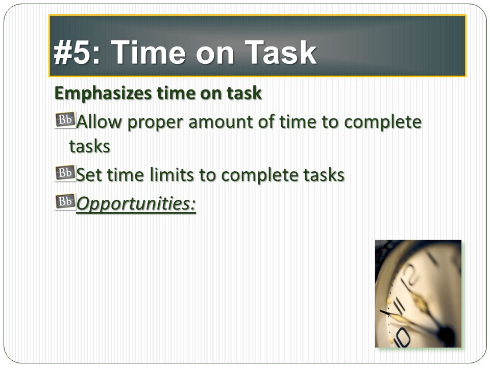 #5: Time on Task Emphasizes time on task