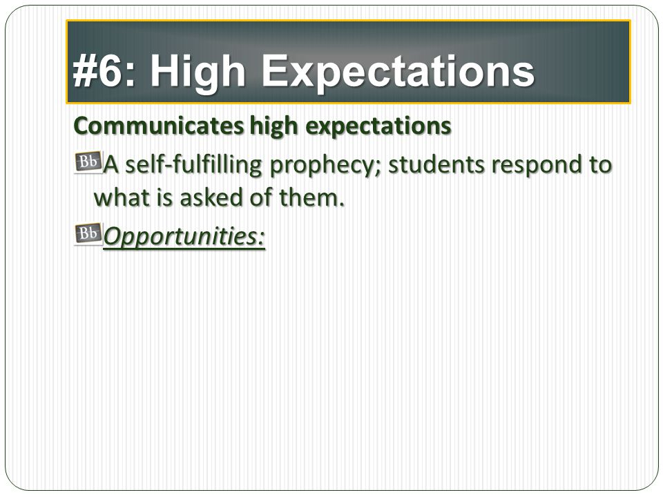 #6: High Expectations Communicates high expectations