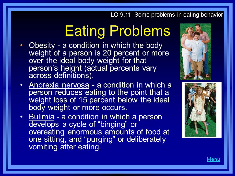 LO 9.11 Some problems in eating behavior