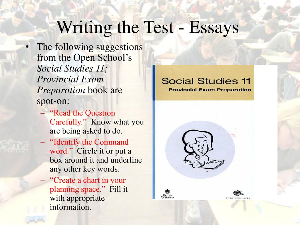 17 Writing the Test - Essays The following suggestions from the Open  School's Social Studies 11; Provincial Exam Preparation ...