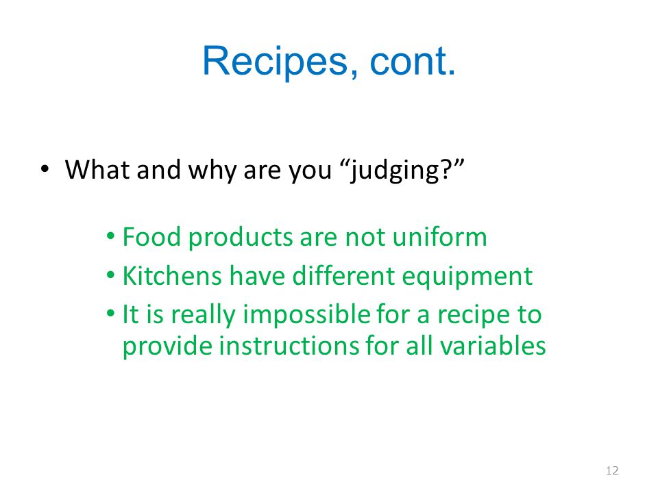 Recipes, cont. What and why are you judging