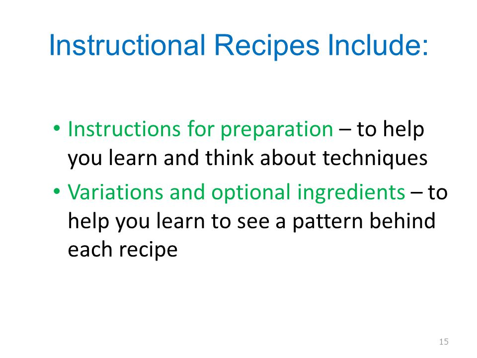 Instructional Recipes Include: