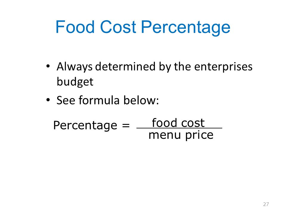 Food Cost Percentage See formula below: