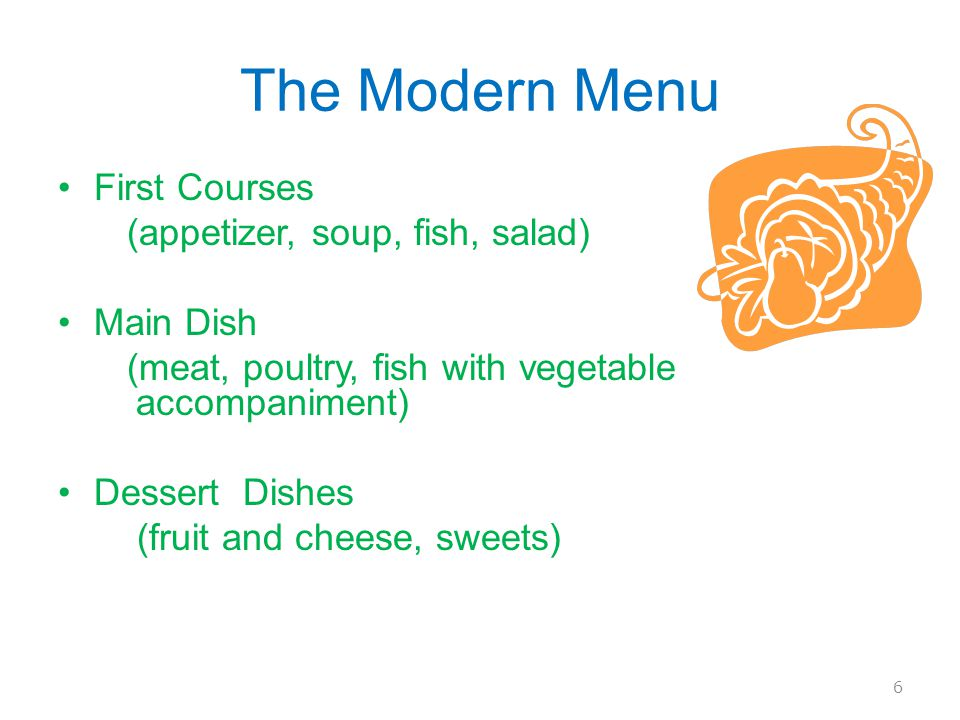 The Modern Menu First Courses (appetizer, soup, fish, salad) Main Dish