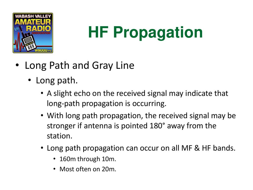 HF Propagation Long Path and Gray Line Long path.