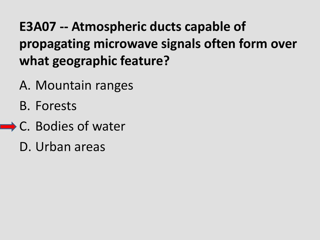 E3A07 -- Atmospheric ducts capable of propagating microwave signals often form over what geographic feature