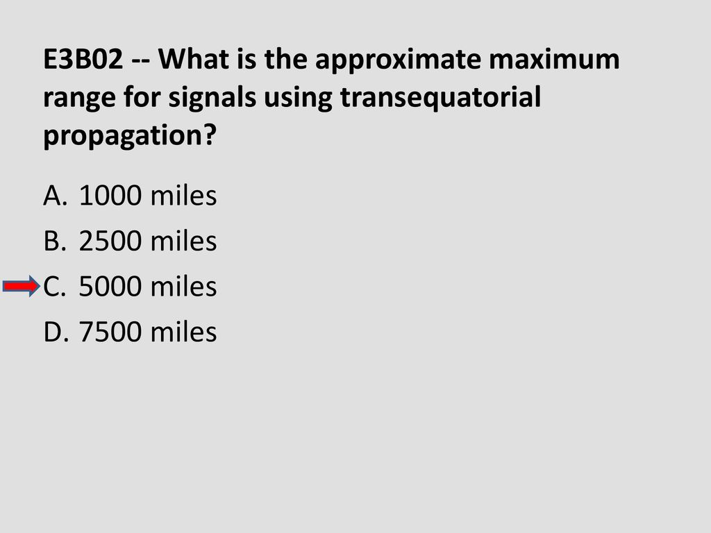 E3B02 -- What is the approximate maximum range for signals using transequatorial propagation