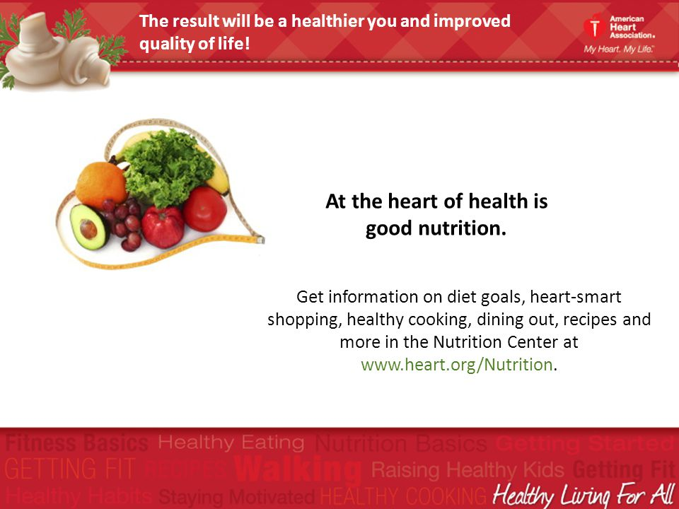 At the heart of health is good nutrition.