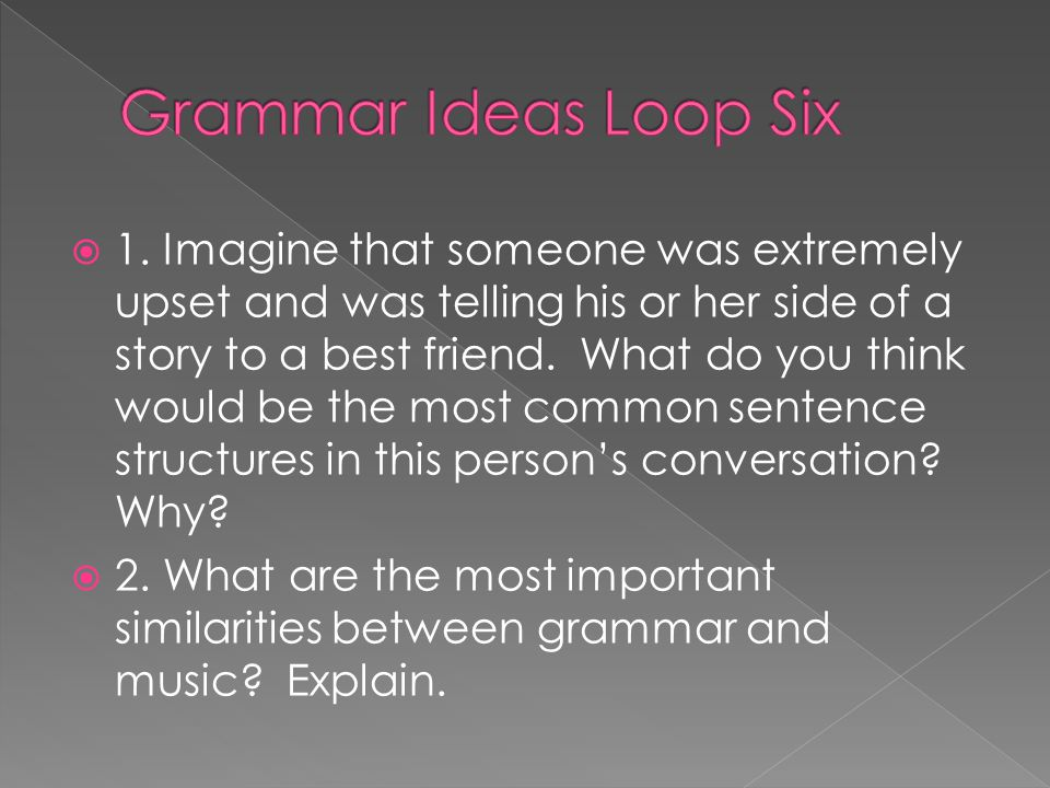 Grammar Ideas Loop Six