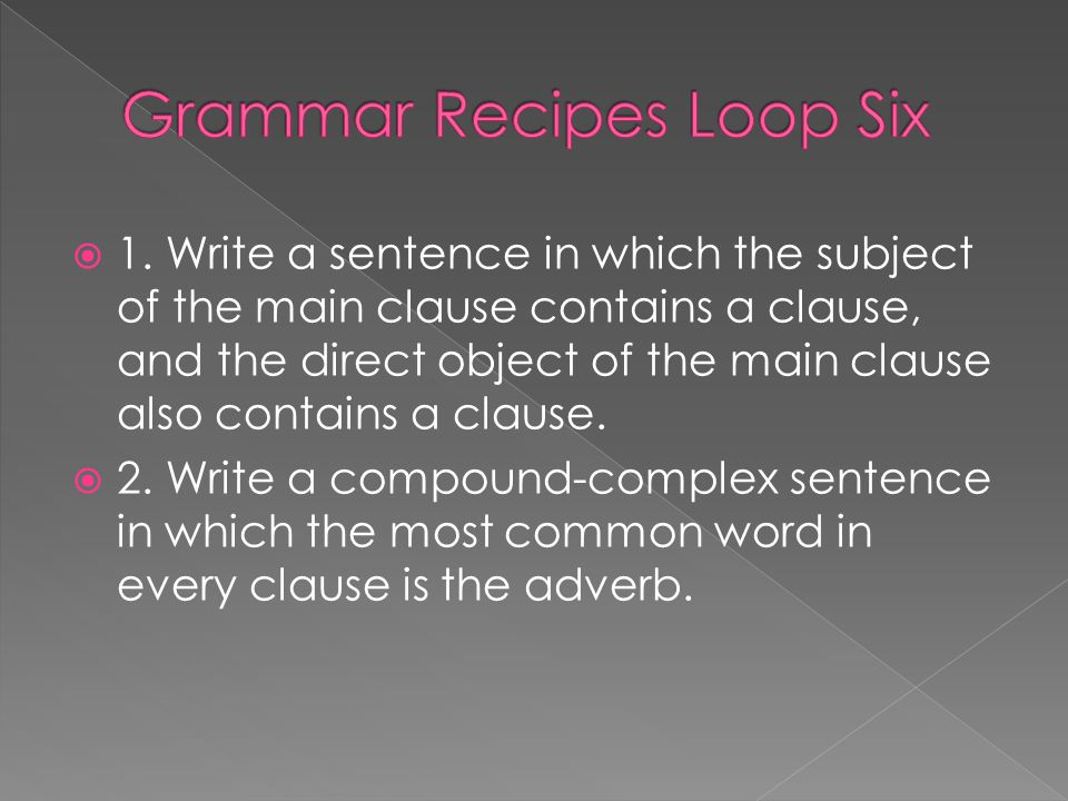 Grammar Recipes Loop Six
