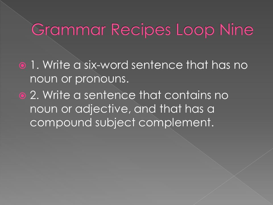 Grammar Recipes Loop Nine