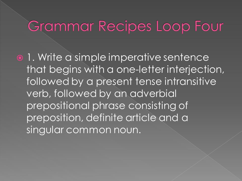 Grammar Recipes Loop Four