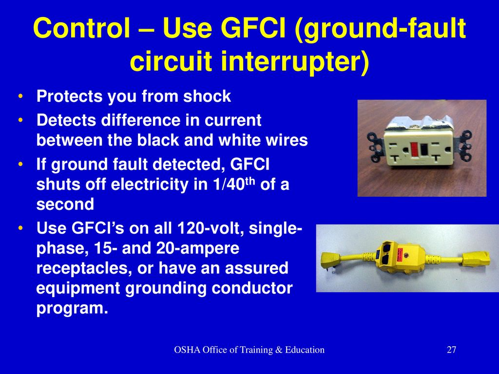 Electrical Safety Construction Ppt Download Groundfault Circuit Interrupter Protects From Electric Shock Gfci Control Use Ground Fault